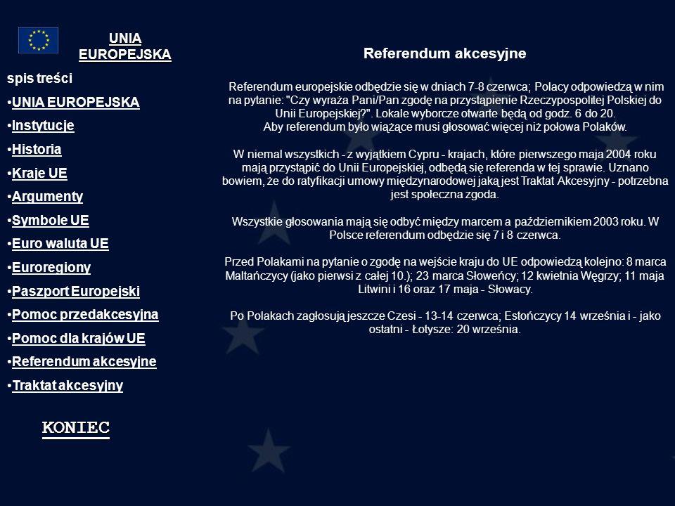KONIEC Referendum akcesyjne UNIA EUROPEJSKA spis treści