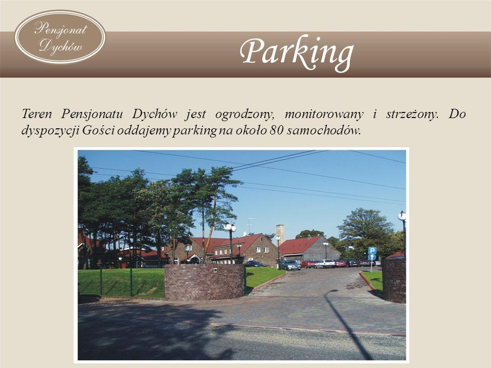 Parking Teren Pensjonatu Dychów jest ogrodzony, monitorowany i strzeżony.