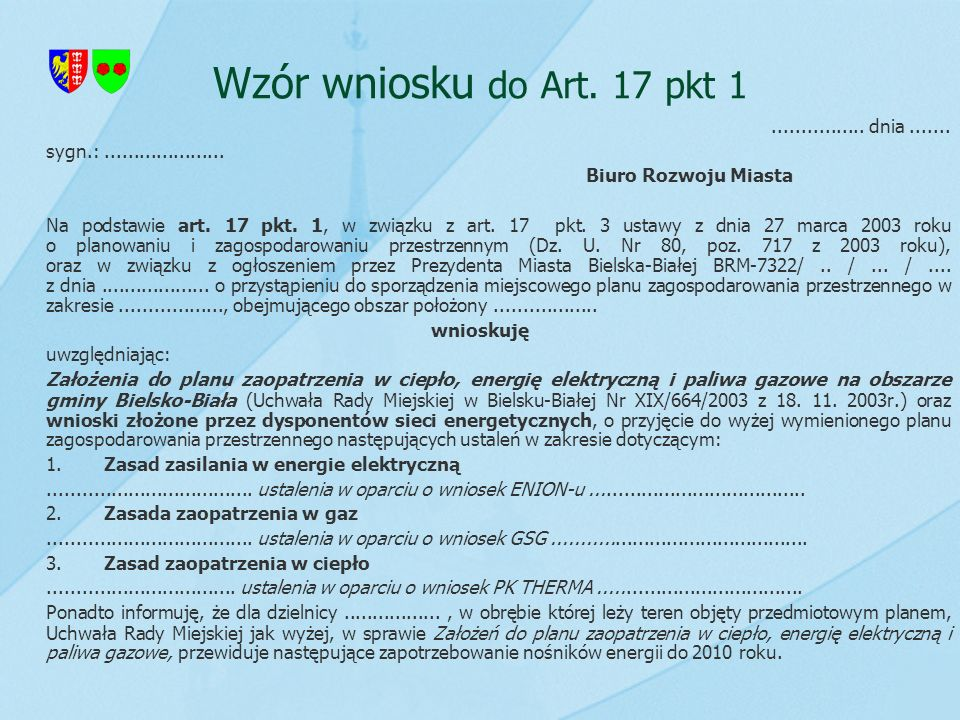 Wzór wniosku do Art. 17 pkt 1 ................ dnia .......