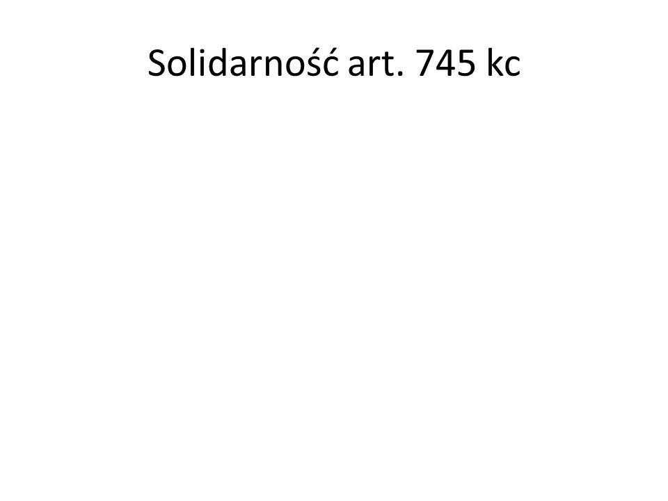 Solidarność art. 745 kc