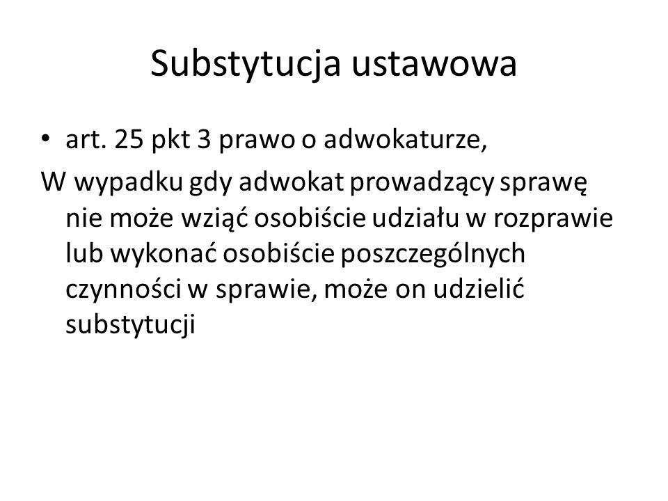 Substytucja ustawowa art. 25 pkt 3 prawo o adwokaturze,