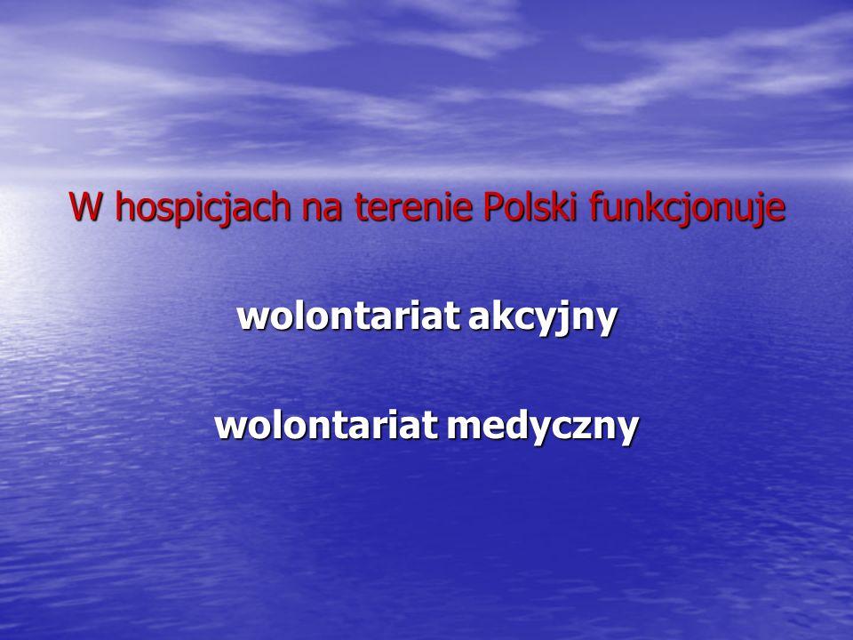 W hospicjach na terenie Polski funkcjonuje
