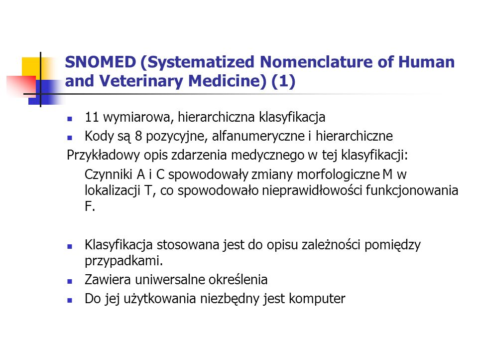 SNOMED (Systematized Nomenclature of Human and Veterinary Medicine) (1)