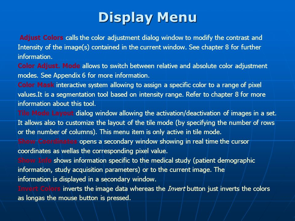 Display Menu Adjust Colors calls the color adjustment dialog window to modify the contrast and.