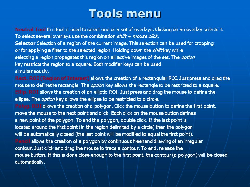 Tools menu Neutral Tool this tool is used to select one or a set of overlays. Clicking on an overlay selects it.