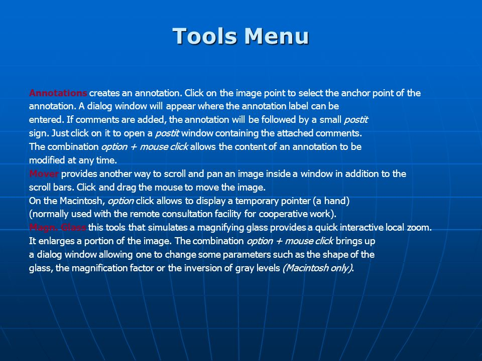 Tools Menu Annotations creates an annotation. Click on the image point to select the anchor point of the.
