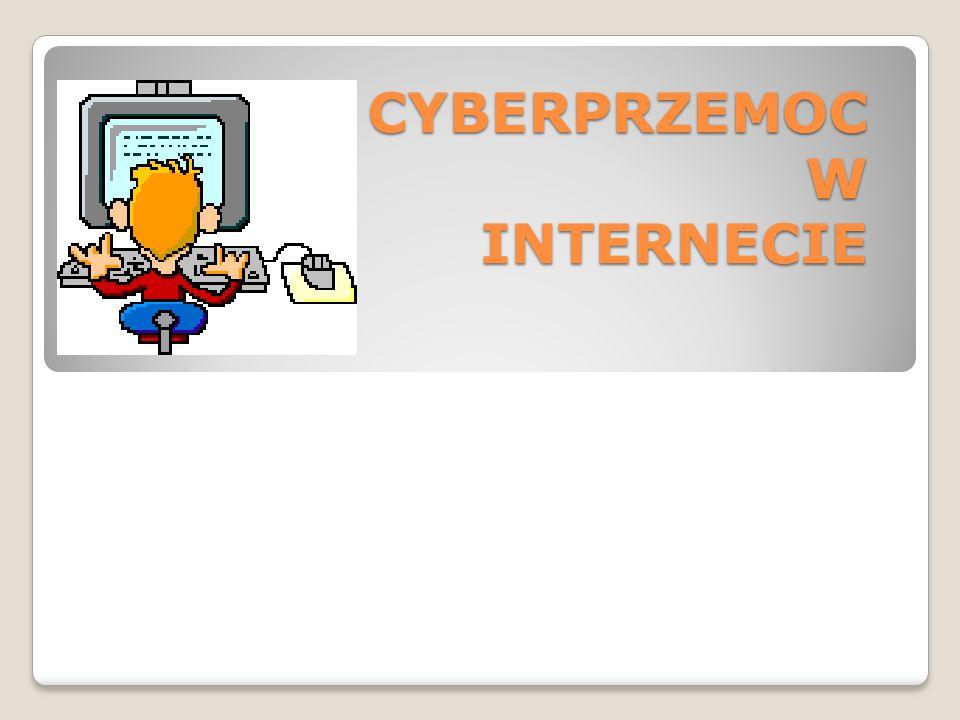 CYBERPRZEMOC W INTERNECIE