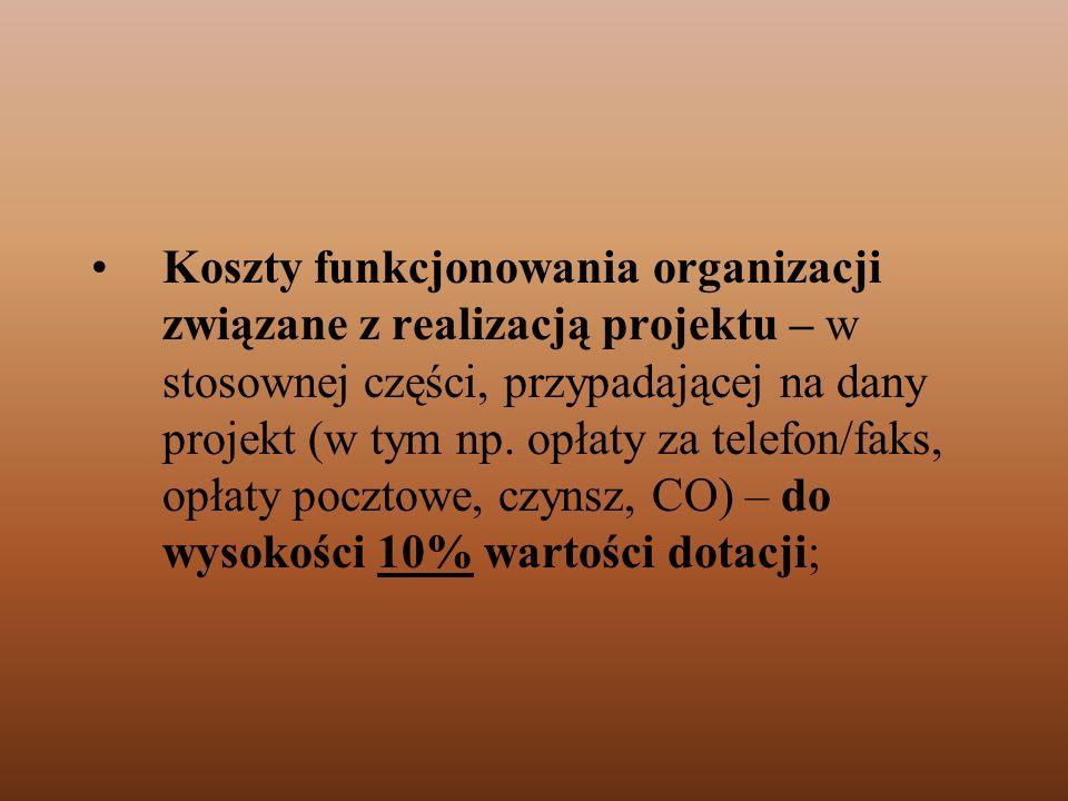 Koszty funkcjonowania organizacji związane z realizacją projektu – w stosownej części, przypadającej na dany projekt (w tym np.