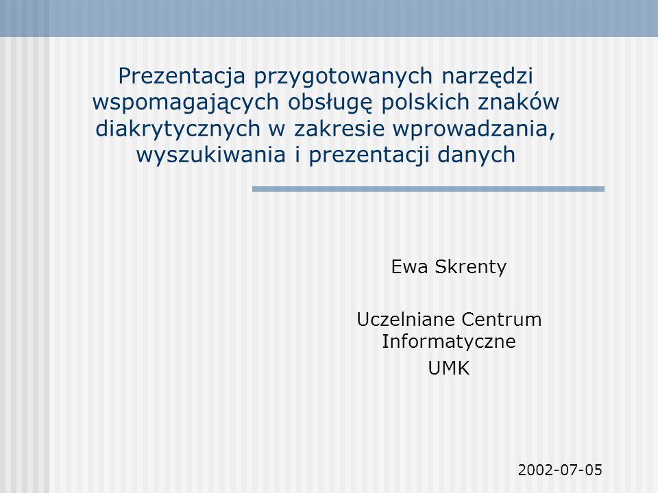 Ewa Skrenty Uczelniane Centrum Informatyczne UMK 2002-07-05