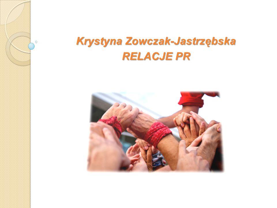 Krystyna Zowczak-Jastrzębska RELACJE PR
