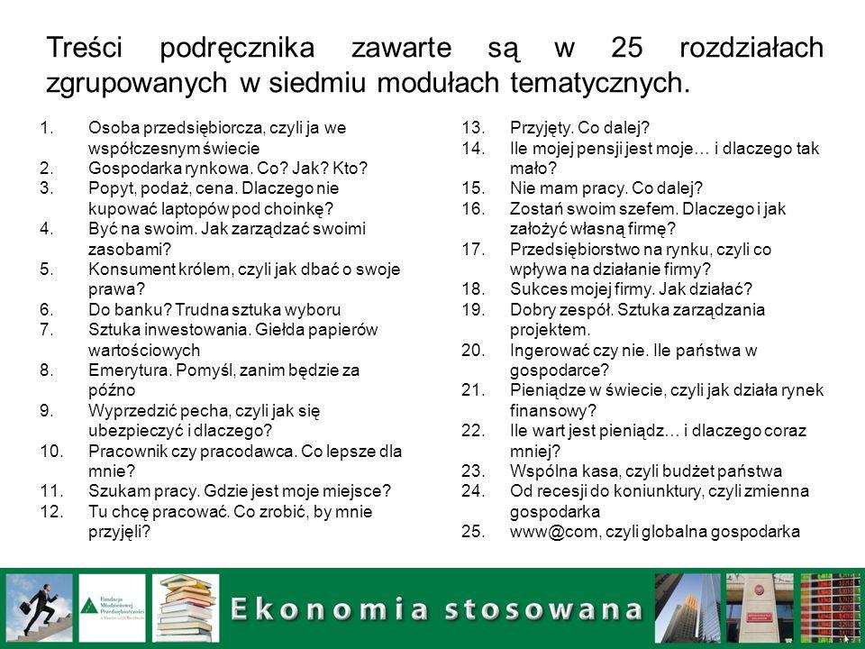 Treści podręcznika zawarte są w 25 rozdziałach zgrupowanych w siedmiu modułach tematycznych.
