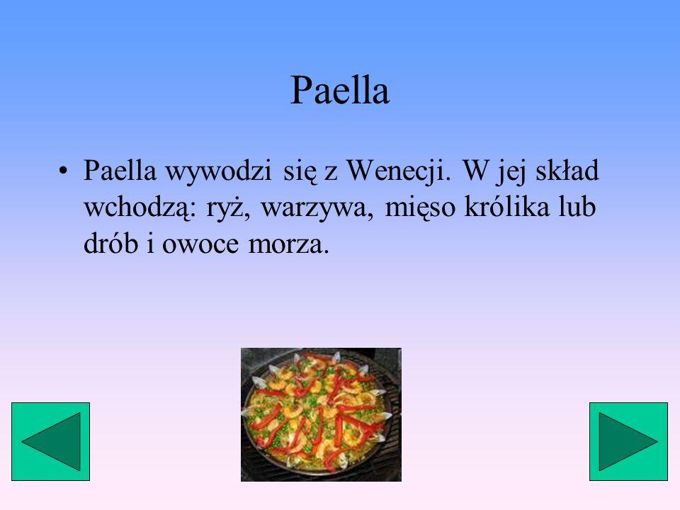 Paella Paella wywodzi się z Wenecji.