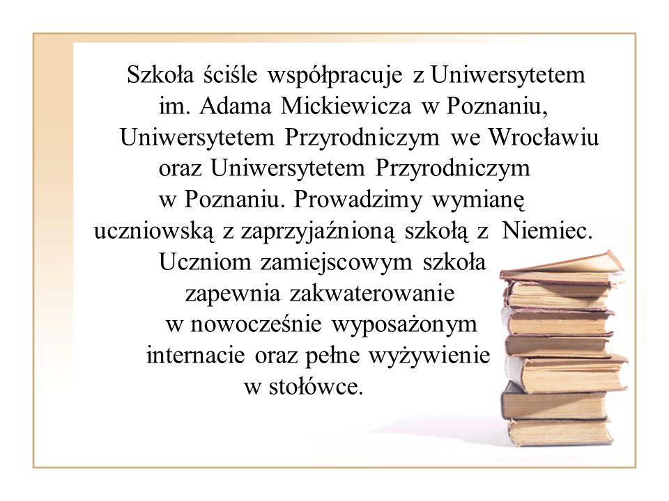 Szkoła ściśle współpracuje z Uniwersytetem im