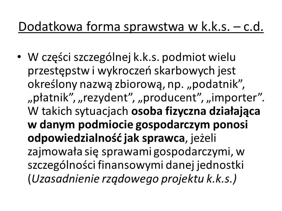 Dodatkowa forma sprawstwa w k.k.s. – c.d.
