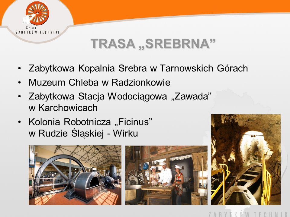 "TRASA ""SREBRNA Zabytkowa Kopalnia Srebra w Tarnowskich Górach"