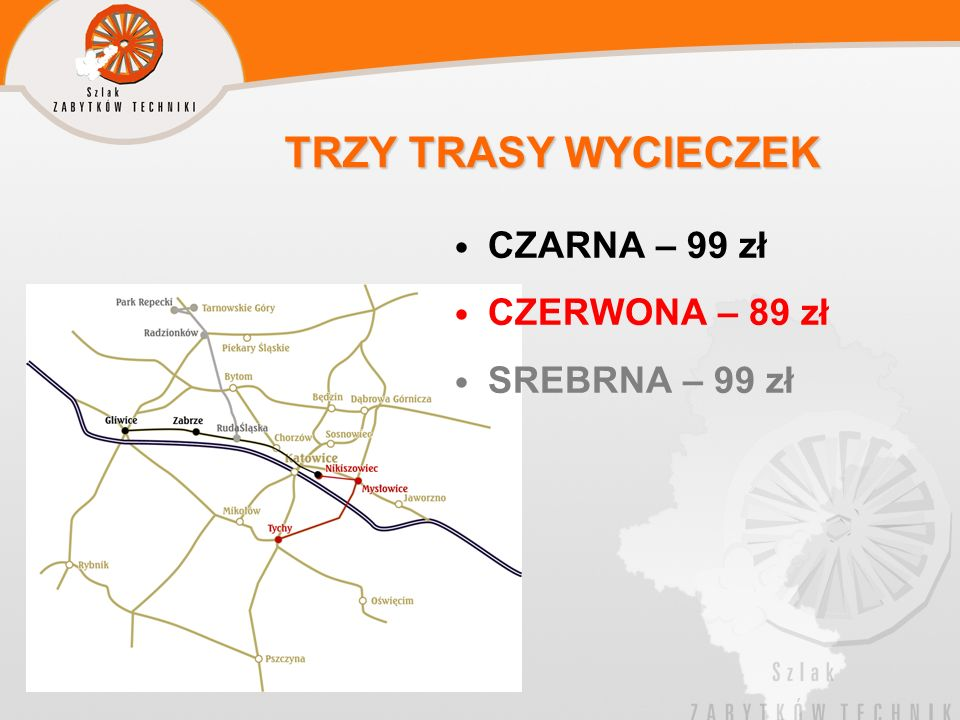 TRZY TRASY WYCIECZEK CZARNA – 99 zł CZERWONA – 89 zł SREBRNA – 99 zł