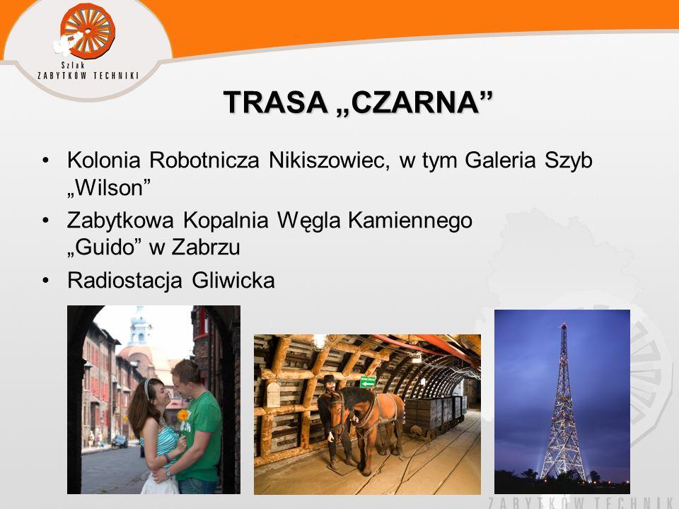 """TRASA """"CZARNA Kolonia Robotnicza Nikiszowiec, w tym Galeria Szyb """"Wilson Zabytkowa Kopalnia Węgla Kamiennego """"Guido w Zabrzu."""