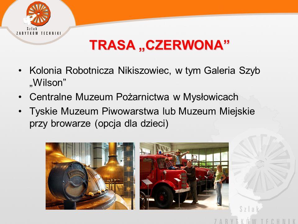 """TRASA """"CZERWONA Kolonia Robotnicza Nikiszowiec, w tym Galeria Szyb """"Wilson Centralne Muzeum Pożarnictwa w Mysłowicach."""