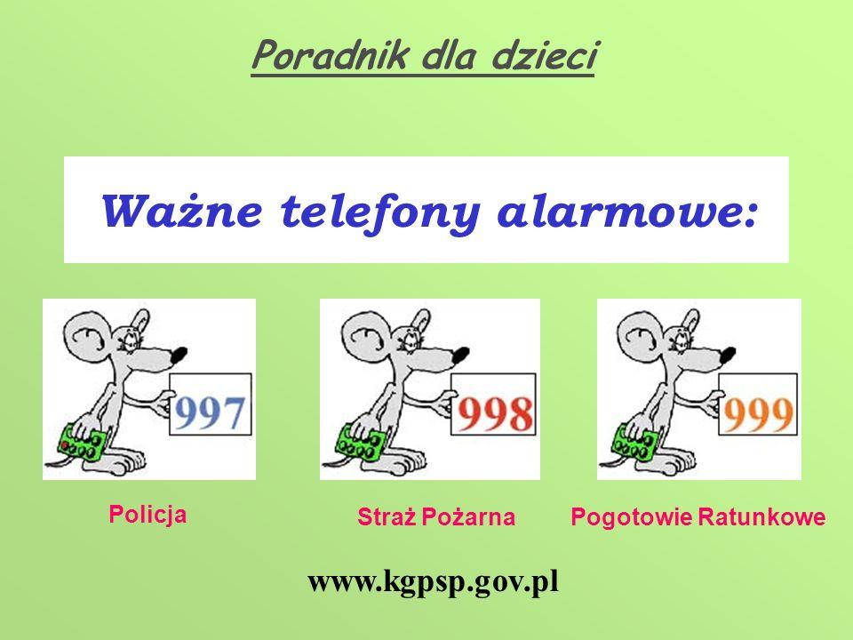 Ważne telefony alarmowe: