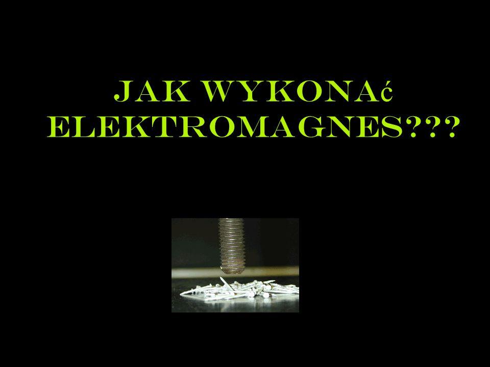 Jak wykonać elektromagnes