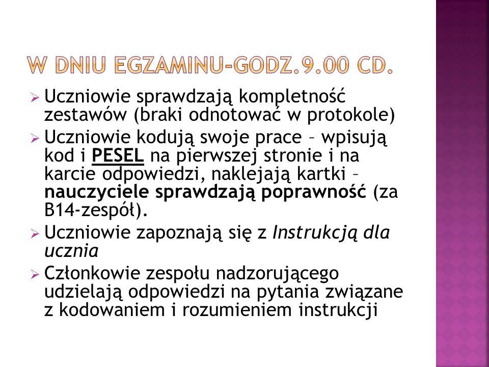 W dniu egzaminu-godz.9.00 cd.