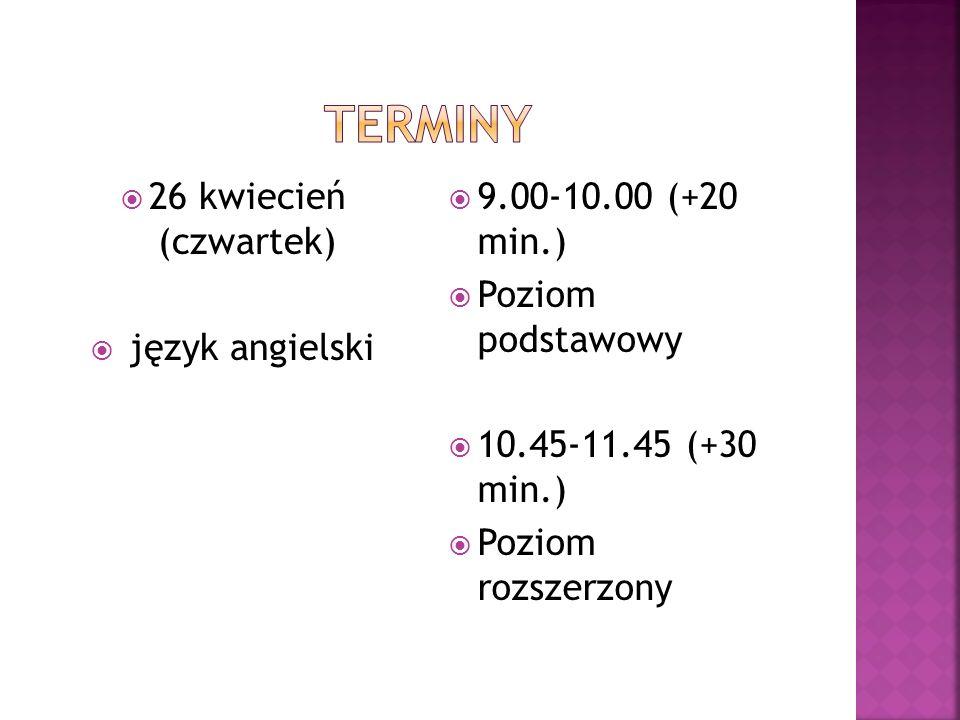 TERMINY 26 kwiecień (czwartek) język angielski 9.00-10.00 (+20 min.)