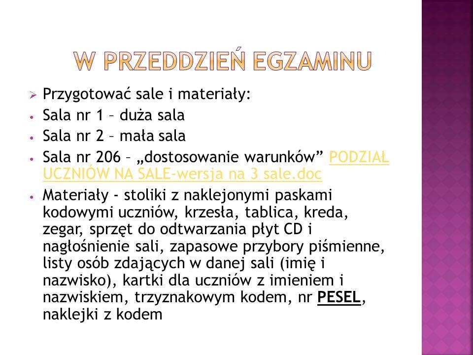 W PRZEDDZIEŃ EGZAMINU Przygotować sale i materiały: