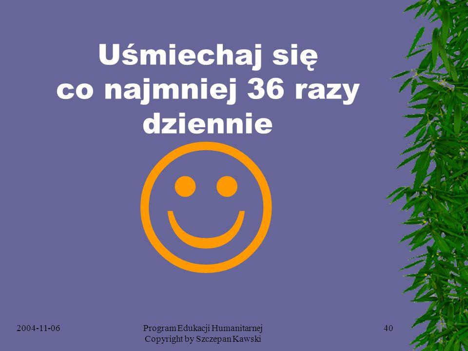 Uśmiechaj się co najmniej 36 razy dziennie