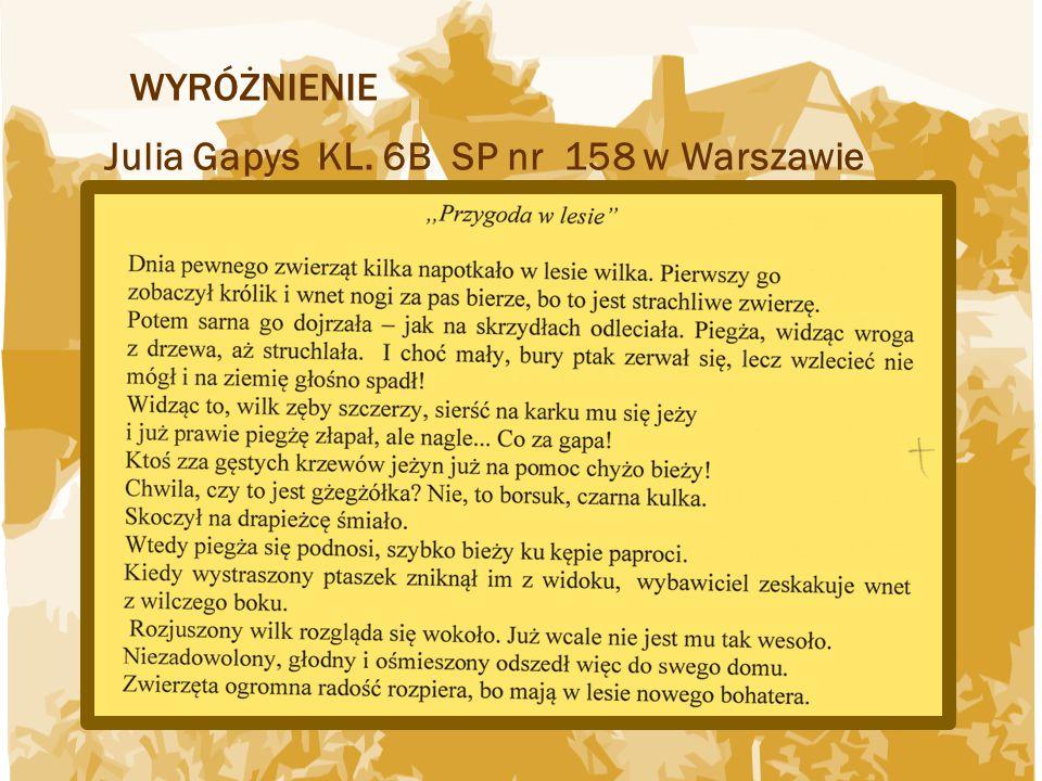 Wyróżnienie Julia Gapys KL. 6B SP nr 158 w Warszawie