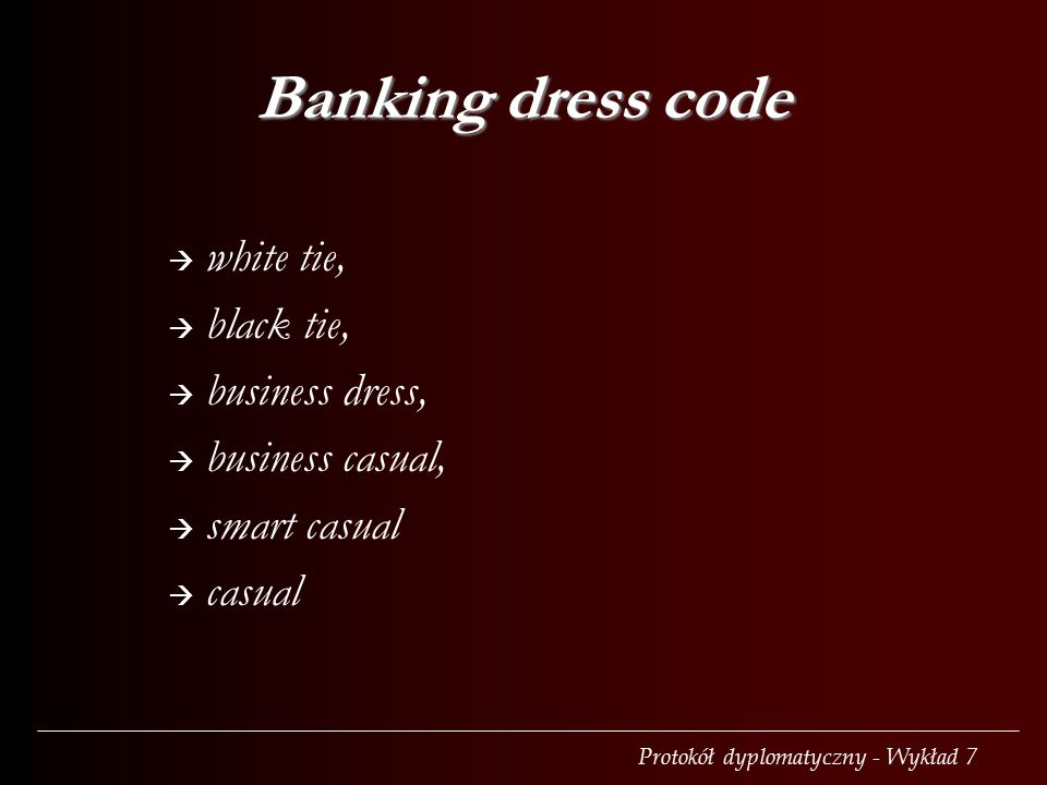 Banking dress code  white tie,  black tie,  business dress,