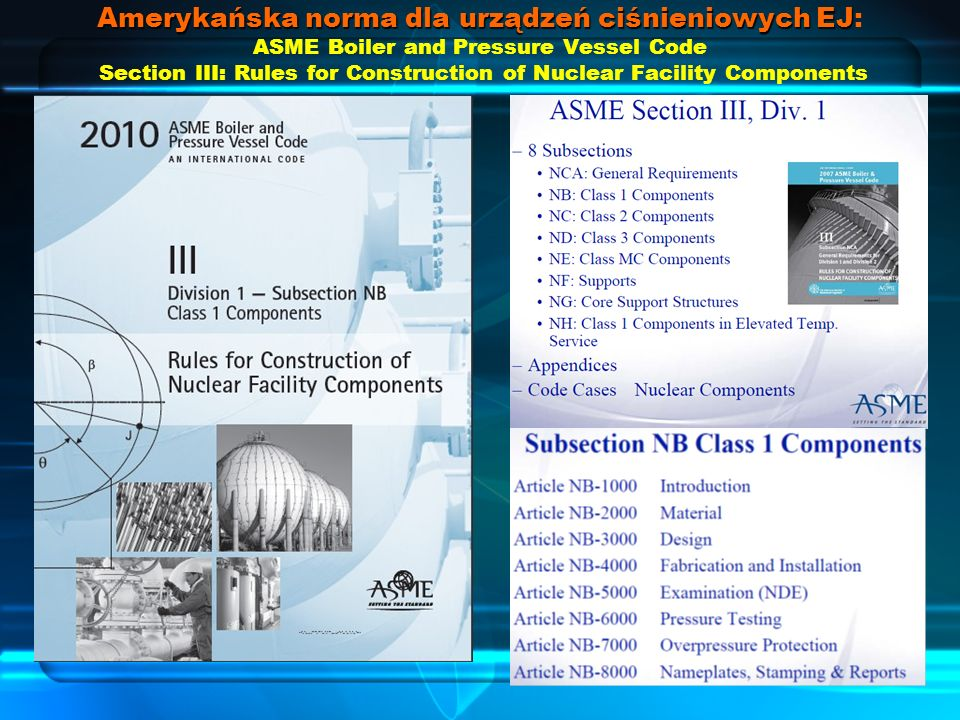 Amerykańska norma dla urządzeń ciśnieniowych EJ: ASME Boiler and Pressure Vessel Code Section III: Rules for Construction of Nuclear Facility Components