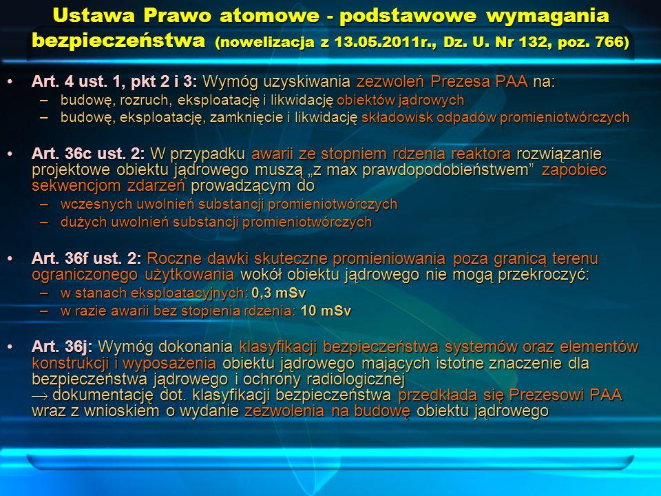 Ustawa Prawo atomowe - podstawowe wymagania bezpieczeństwa (nowelizacja z 13.05.2011r., Dz. U. Nr 132, poz. 766)