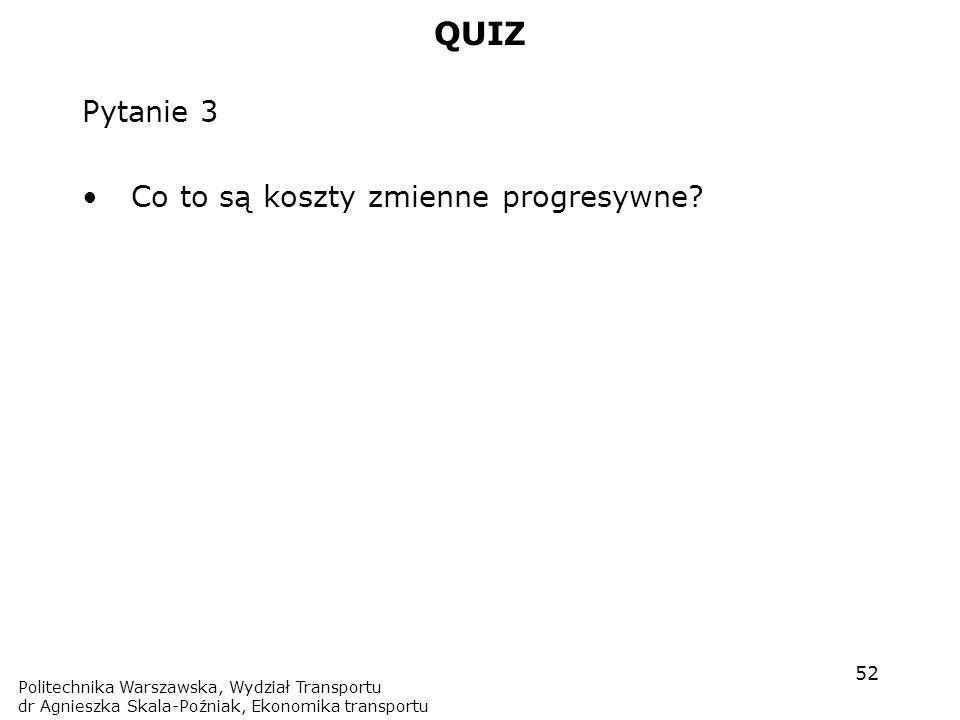 QUIZ Pytanie 3 Co to są koszty zmienne progresywne