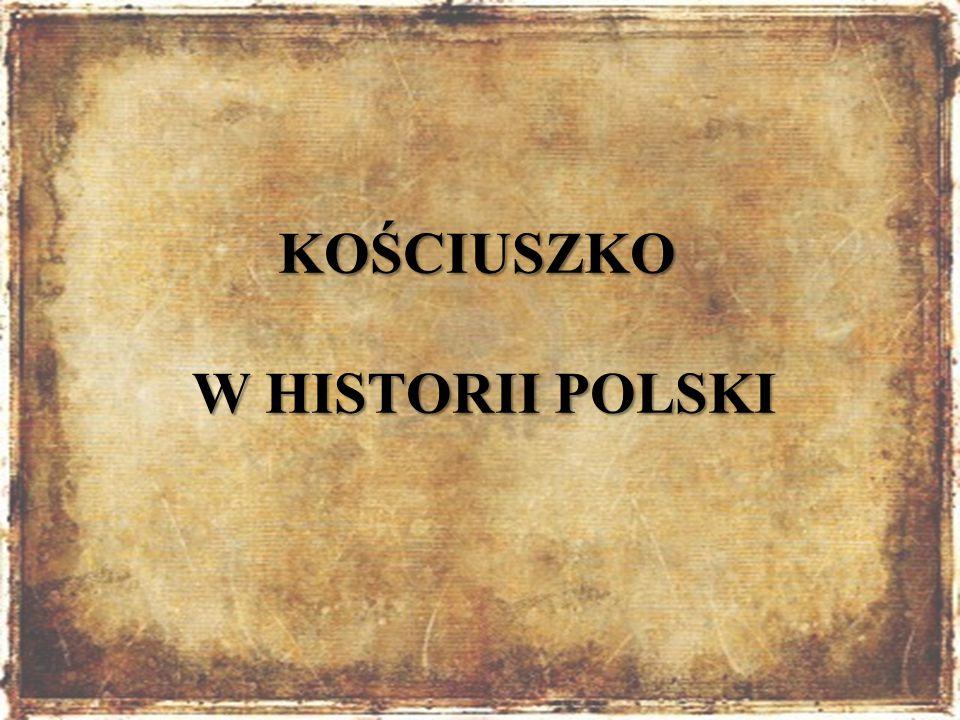 KOŚCIUSZKO W HISTORII POLSKI