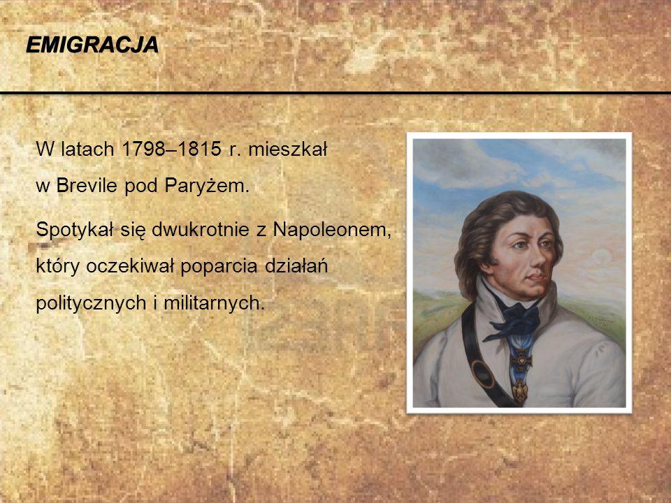 EMIGRACJA W latach 1798–1815 r. mieszkał w Brevile pod Paryżem.