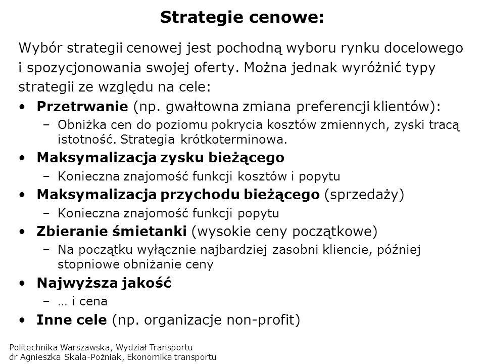 Strategie cenowe:Wybór strategii cenowej jest pochodną wyboru rynku docelowego. i spozycjonowania swojej oferty. Można jednak wyróżnić typy.