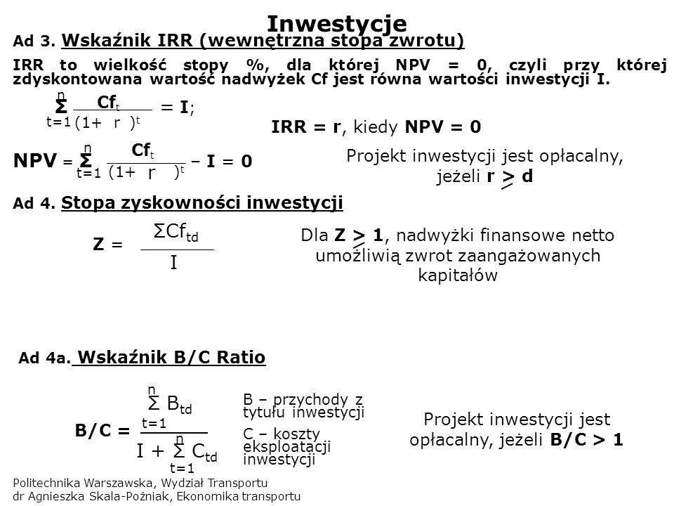 Inwestycje NPV = Σ – I = 0 r ΣCftd I Σ Btd I + Σ Ctd Cft