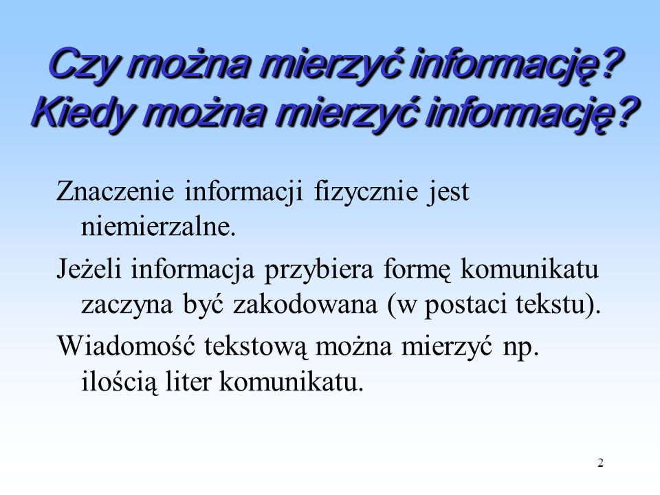 Czy można mierzyć informację Kiedy można mierzyć informację