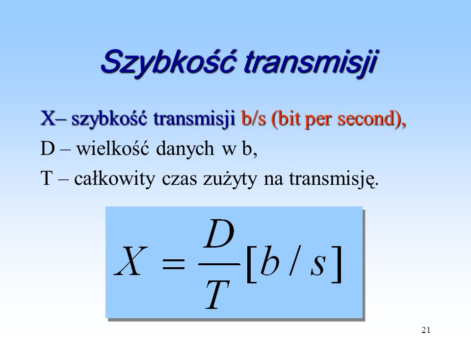 Szybkość transmisji X– szybkość transmisji b/s (bit per second),