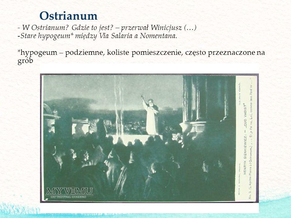 Ostrianum - W Ostrianum Gdzie to jest – przerwał Winicjusz (…)
