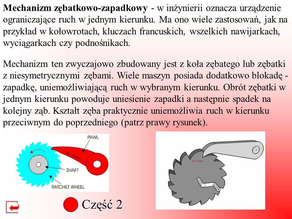 Mechanizm zębatkowo-zapadkowy - w inżynierii oznacza urządzenie ograniczające ruch w jednym kierunku. Ma ono wiele zastosowań, jak na przykład w kołowrotach, kluczach francuskich, wszelkich nawijarkach, wyciągarkach czy podnośnikach.