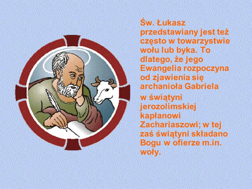 Św. Łukasz przedstawiany jest też często w towarzystwie wołu lub byka