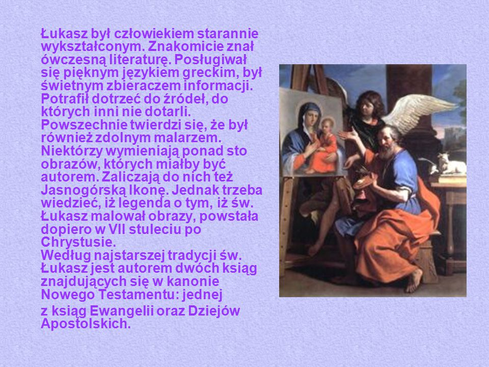 Łukasz był człowiekiem starannie wykształconym