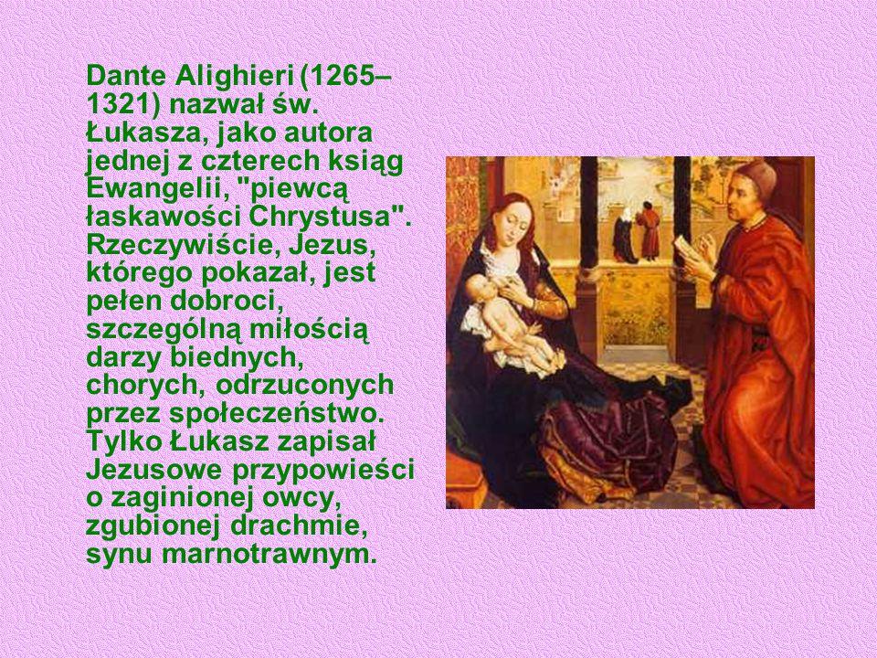 Dante Alighieri (1265–1321) nazwał św