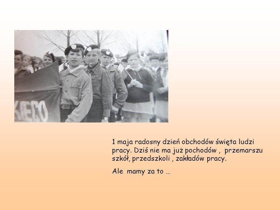 1 maja radosny dzień obchodów święta ludzi pracy