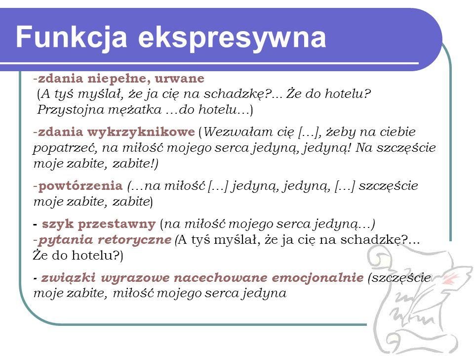 Funkcja ekspresywna zdania niepełne, urwane