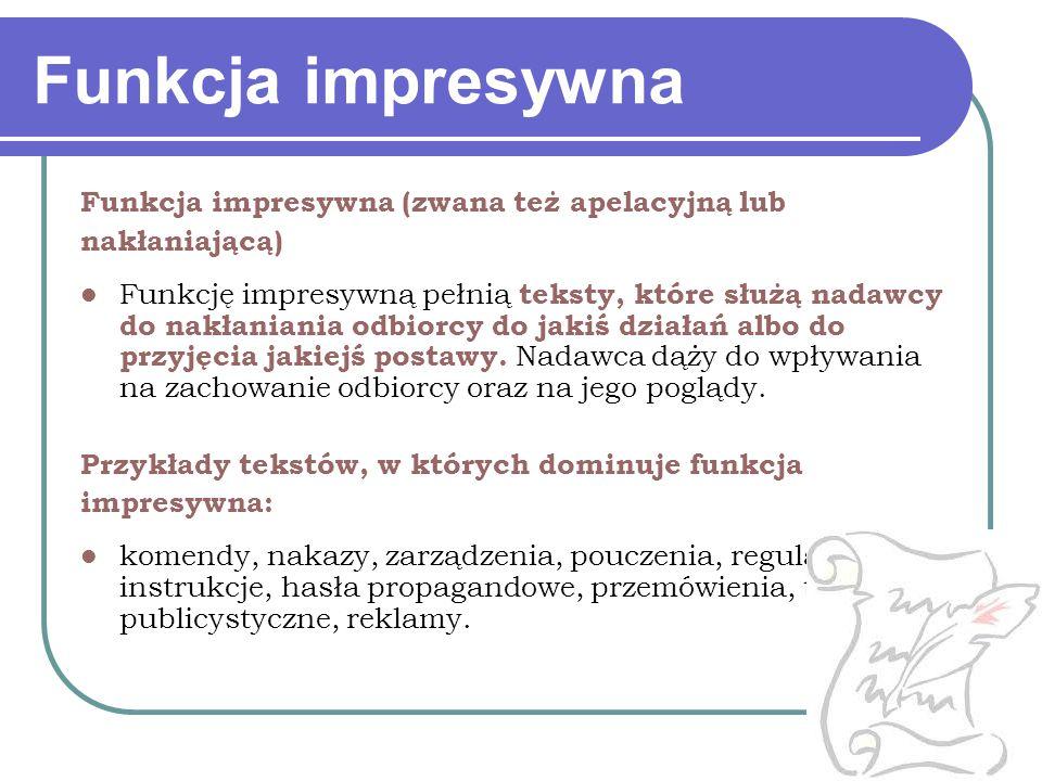 Funkcja impresywna Funkcja impresywna (zwana też apelacyjną lub