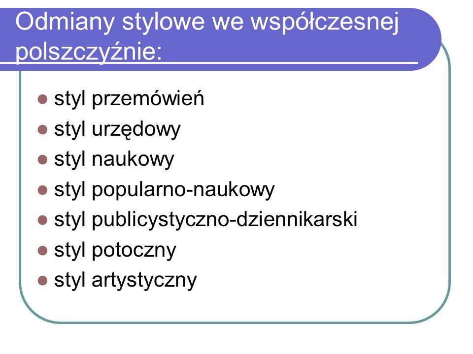 Odmiany stylowe we współczesnej polszczyźnie: