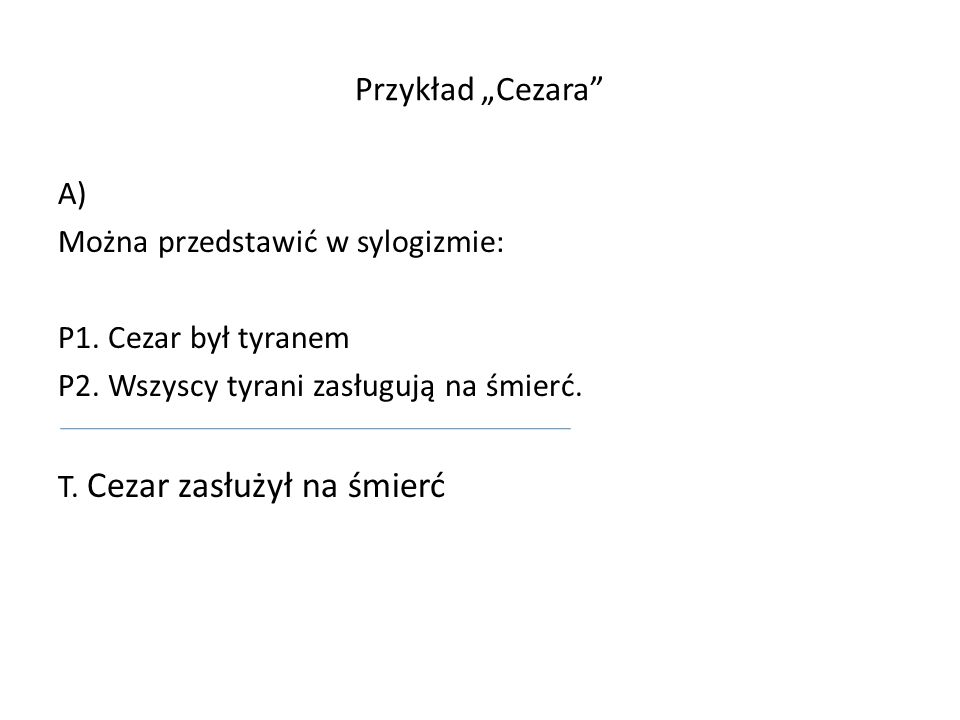 """Przykład """"Cezara A) Można przedstawić w sylogizmie: P1."""