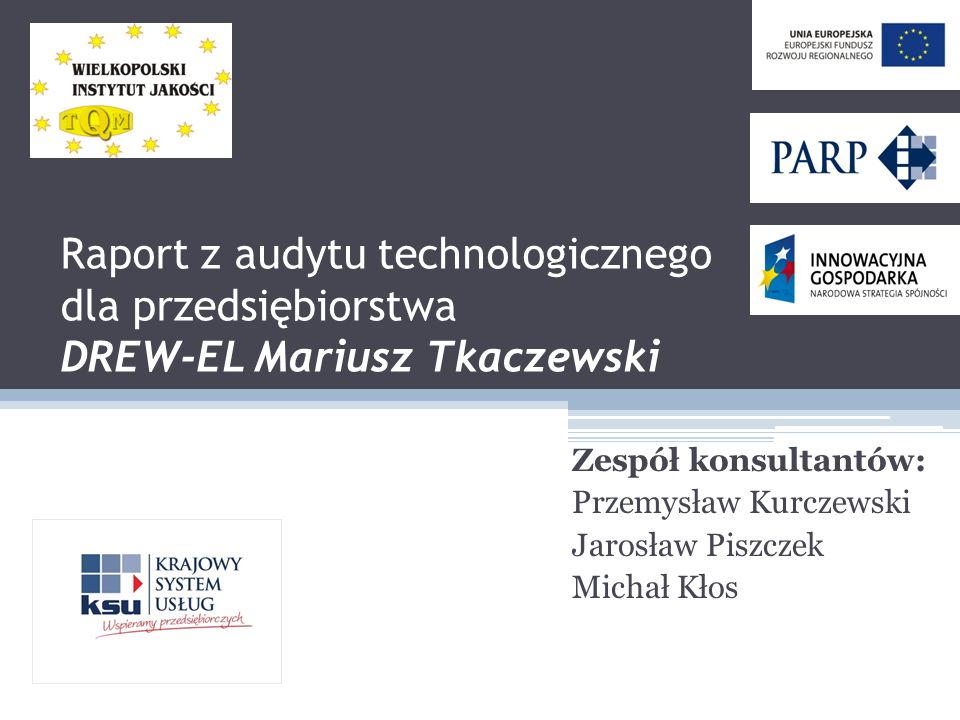 Raport z audytu technologicznego dla przedsiębiorstwa DREW-EL Mariusz Tkaczewski